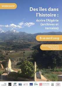Workshop 'Des îles dans l'histoire : écrire l'Algérie (archives et terrains) 8-10 avril 2019, École Française de Rome