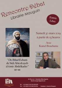 une conférence qui sera animée par Kamel BOUCHAMA, ancien Ministre, Ambassadeur et Écrivain dont le thème sera : Les Algériens de Billad Ec-Sham de Sidi Boumediène à l'Emir Abdelkader »