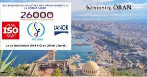 Séminaire à ORAN Thème: Responsabilité Sociétale des Organisations (RSO) et NA/ISO26000