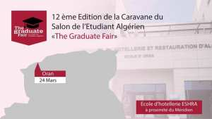 The Graduate Fair - ESHRA Ecole d'Hôtellerie d'Oran · Organisé par Salon de l'Etudiant Algérien - The Graduate Fair