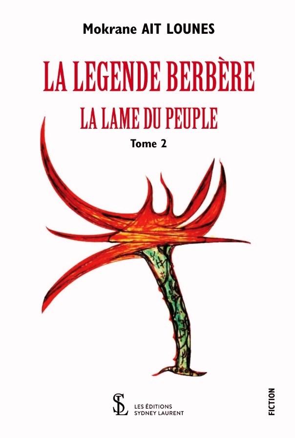 la sortie du livre la légende berbère, la lame du peuple Tom 2