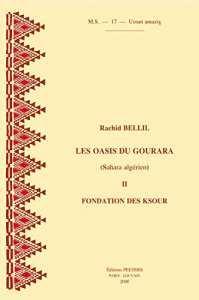 Les oasis du Gourara (Sahara algérien) vol.II : fondations des ksours