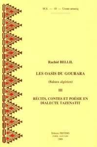 Récits, contes et poésie en dialecte Tazenatit Les oasis du Gourara. Volume 3 de Rachid Bellil