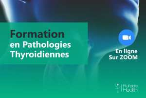 Formation en Pathologies Thyroïdiennes ( En Ligne)