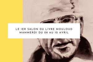 Le 1er Salon du Livre Mouloud Mammeri du 8 au 10 avril à Ath Yenni