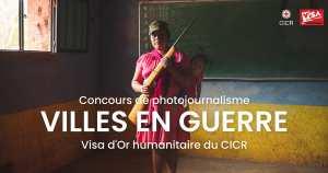 Lancement de la 11ème édition du Visa d'or humanitaire du CICR