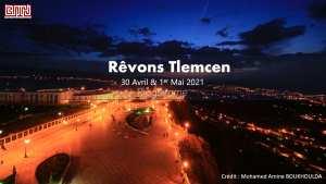 ''Rêvons Tlemcen'' 30 Avril & 01 Mai 2021 Programme