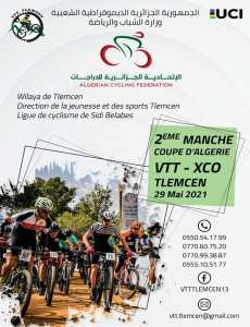 la 2ème manche de coupe d'Algerie VTT - XCO, qui se déroulera le samedi 29 Mai 2021 au parc national de Tlemcen (forêt de Lala setti).