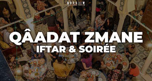 Qâadat Zmane - Iftar et Sahra à la casbah