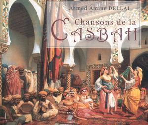 Chansons de la Casbah d'Ahmed Amine Dellai (Essai)