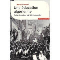 Une éducation algérienne de la révolution à la décennie noire de Wassyla Tamzali, 2007
