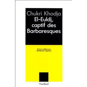 El-Euldj captif des Barbaresques de Chukri Khodja, 1929