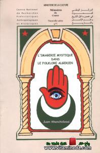 L'Imagerie mystique dans le folkore algérien, de Zaïm Khenchelaoui : Un travail de prospection exemplaire