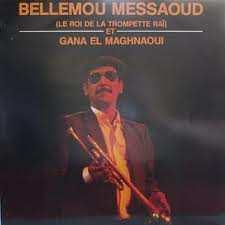 Messaoud Bellemou, l'Homme à la Trompette d'Or