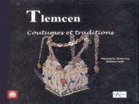 """""""Tlemcen, coutumes et traditions"""" de Mansouria Mederreg-Belkherroubi Préservation du patrimoine contre l'oubli"""