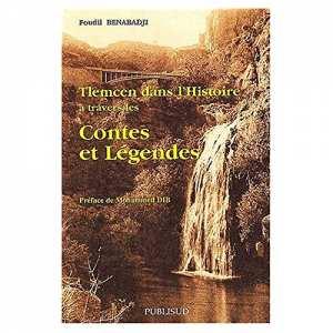 Tlemcen dans l'histoire à travers les contes et légendes, de Foudil Benabadji