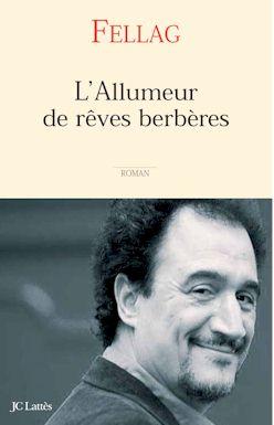 L'Allumeur de rêves berbères de Fellag, éditions JC Lattès 2007 Tizi-Ouzou -