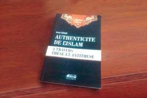 Authenticité de l'Islam à travers thèses et antithèses de Kamel Chekkat.. Décrypter la religion