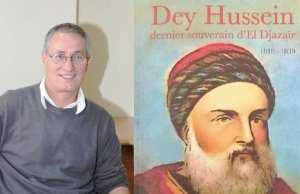 Dey Hussein, dernier souverain d'El Djazair, de Mohamed Balhi : Retour sur le parcours du Dey controversé