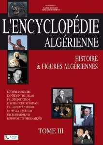 ELLE TRAITE DE L'HISTOIRE, DES ARTS ET DES LETTRES Parution de l'Encyclopédie algérienne