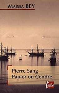 Résumé livre : Pierre Sang Papier ou Cendre de Maïssa Bey
