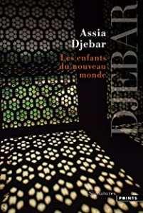 Résumé livre : Les enfants du nouveau monde de Assia Djebar