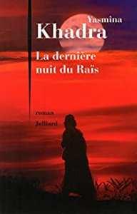 Résumé livre : La dernière nuit du Raïs de Yasmina Khadra
