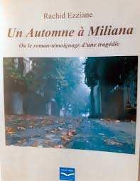 Miliana (Aïn-Defla) - Un automne à Miliana de Rachid Ezziane : Témoignages sur la nuit tragique d'octobre 1968