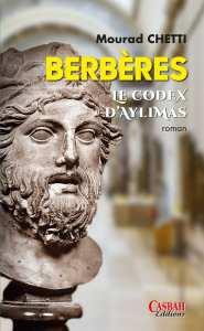 Berbères - Le codex d'Aylimas de Mourad Chetti