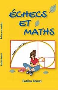 """""""Échecs et maths"""" de Fatiha Temzi Les mathématiques en lettres…"""