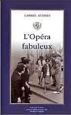 L'OPÉRA FABULEUX d'AUDISIO Gabriel, ed Gandini 2005