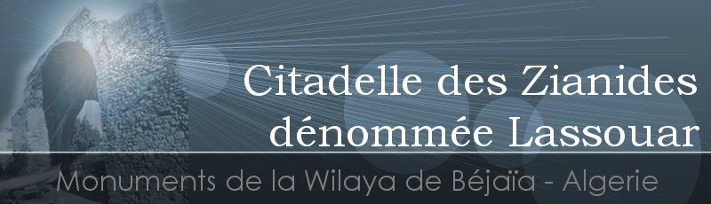 Béjaia - Citadelle des Zianides dénommée Lassouar(Commune d'El Kseur, Wilaya de Béjaïa)