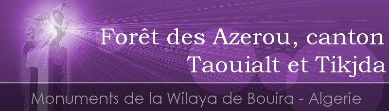 البويرة - Forêt des Azerou, canton Taouialt et Tikjda