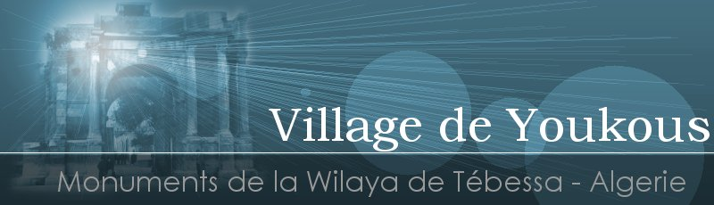 Tébéssa - Village de Youkous