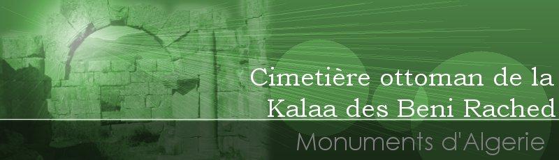 Relizane - Cimetière ottoman de la Kalaa des Beni Rached