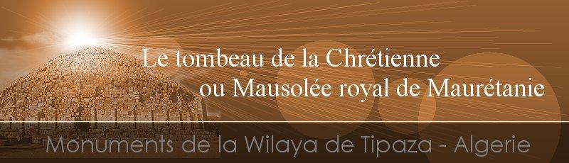 Tipaza - Tombeau de la Chrétienne ou Mausolée Royal de Maurétanie(Commune de Sidi Rached, Wilaya de Tipaza)