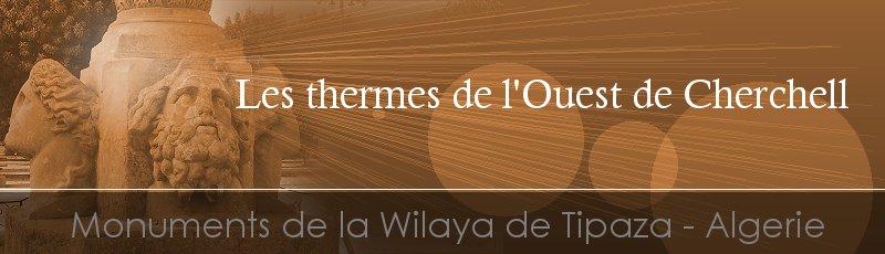 Tipaza - Thermes de l'Ouest de Cherchell(Commune de Cherchell, Wilaya de Tipaza)