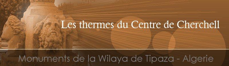 Tipaza - Thermes du Centre de Cherchell(Commune de Cherchell, Wilaya de Tipaza)