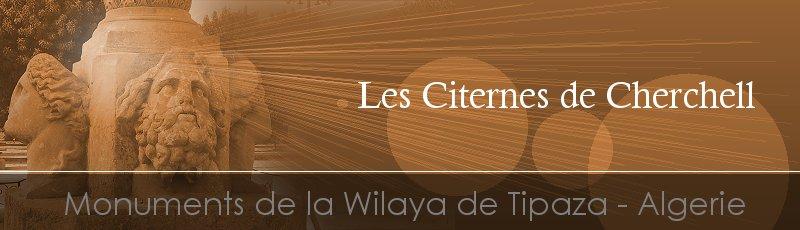 Tipaza - Citernes sous la caserne(Commune de Cherchell, Wilaya de Tipaza)