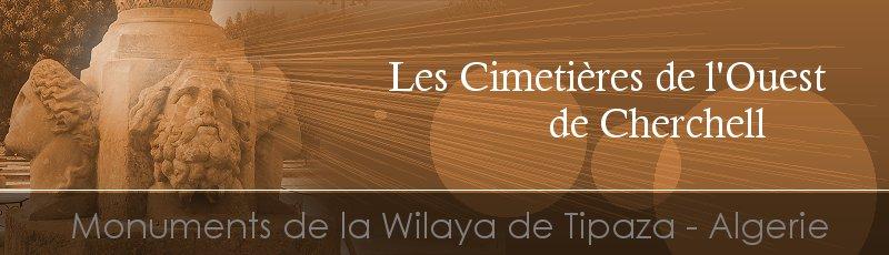 Tipaza - Cimetières de l'Ouest de Cherchell(Commune de Cherchell, Wilaya de Tipaza)