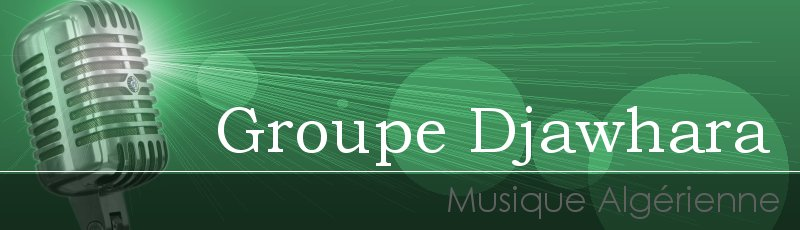 Algérie - Groupe Djawhara