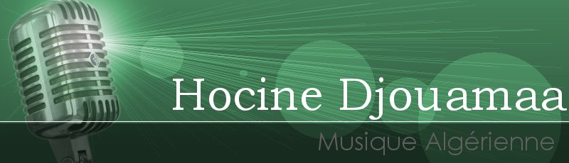الجزائر - Hocine Djouamaa