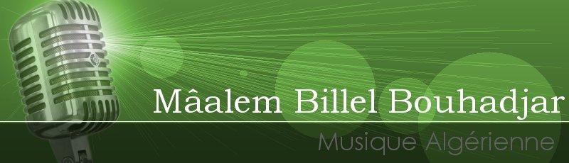 الجزائر - Mâalem Billel Bouhadjar