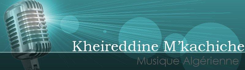 Algérie - Kheireddine M'kachiche