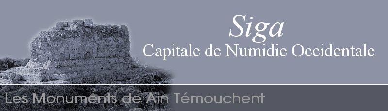 Ain Témouchent - Siga Capitale de Numidie Occidentale(Commune de Oulhaça Gheraba, Wilaya de Ain Temouchent)