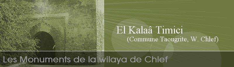 Chlef - Kalaâ Timici des Ouled Abdellah (Commune Taougrite, W. Chlef)