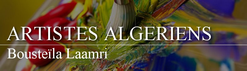 Algérie - Bousteïla Laamri