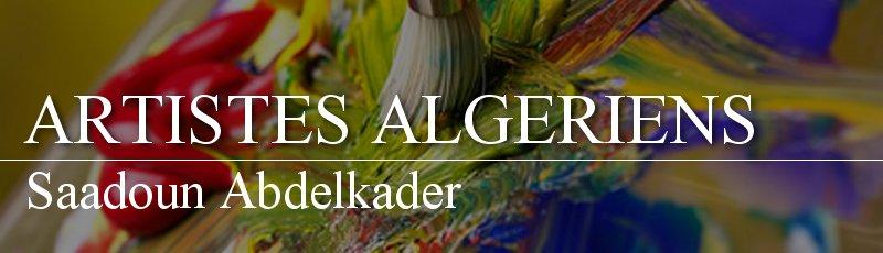 Algérie - Saadoun Abdelkader