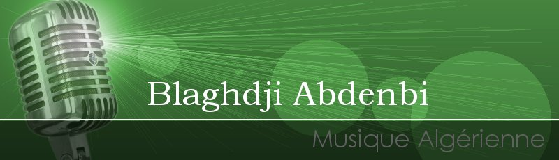 Algérie - Blaghdji Abdenbi