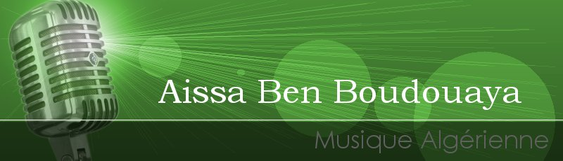 Algérie - Aissa Ben Boudouaya